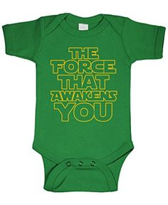 THE FORCE THAT AWAKENS YOU - movie funny - Cotton Infant Bodysuit, NB, Green ** See this great image @ http://www.amazon.com/gp/product/B01KMQ9J8U/?tag=christmas3638-20&pcd=300916025225
