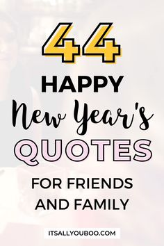 Want the best new year wishes for friends and family? This year, let's say more than Happy New Year with these unique messages instead. Click here for 44 New Year Quotes for friends and family, perfect for cards and gifts. Find the perfect new year greeting for him or her. #NewYears #NewYearQuotes #HappyNewYear #NewYearsEve #NewYearWishes #NewYears2021 #NewYearNewYou