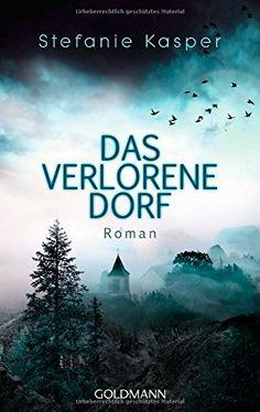 Das verlorene Dorf: Roman von Stefanie Kasper http://www.amazon.de/dp/3442479770/ref=cm_sw_r_pi_dp_P.KIvb1WZBXJV