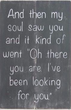 That's exactly how it happened too! You are everything I've ever been looking for :)