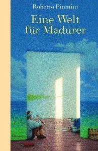 Eine Welt für Madurer von Roberto Piumini - ein wunderbares Buch über den Tod.