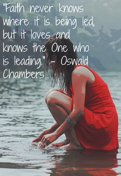 """Faith never knows where it is being led, but it loves and knows the One who is leading."" - Oswald Chambers. Christian Quotes! #bible CLICK TO READ"