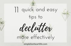 11 Quick and Easy Tips to Declutter More Effectively