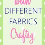 Ever wanted to know how to sew with all the different fabrics out there? This Craftsy class contains ALL the secrets. Here's my review on the class.