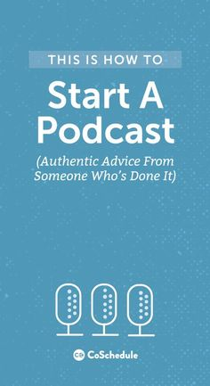 Everything you need to start your own podcast! http://coschedule.com/blog/how-to-start-a-podcast/?utm_campaign=coschedule&utm_source=pinterest&utm_medium=CoSchedule&utm_content=How%20To%20Start%20A%20Podcast%20%28Authentic%20Advice%20From%20Someone%20Who%27s%20Done%20It%29