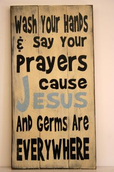 Germs and Jesus are Everywhere Sign Rustic Sign Childrens Room Decor Christian Sign Religious Sign. $35.00, via Etsy.