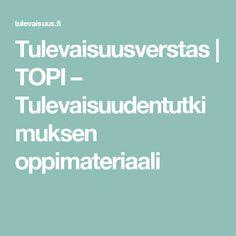 Tulevaisuusverstas | TOPI – Tulevaisuudentutkimuksen oppimateriaali