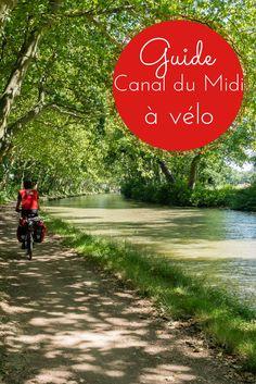 Faire le Canal du Midi à vélo - Guide complet avec toutes les informations pratiques pour vous aider à préparer votre voyage!