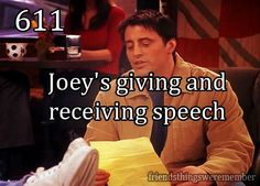Joeys speech HAHAHAHA
