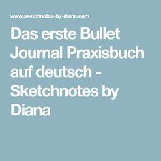 Das erste Bullet Journal Praxisbuch auf deutsch - Sketchnotes by Diana