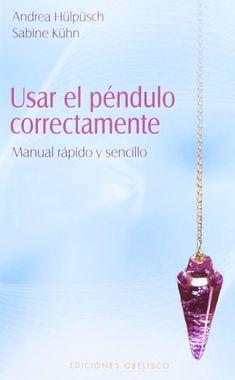 Pequeño manual introductorio al uso del péndulo