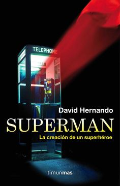 Superman : la creacion de un superhéroe / David Hernando http://fama.us.es/record=b2645715~S5*spi