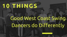 10 things good west coast swing dancers do differently