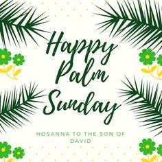 Palm sunday quotes, happy palm sunday, hosanna in the highest, son of david Psalm Sunday, Sunday Prayer, Sunday Wishes, Sunday Greetings, Happy Palm Sunday, Hosanna In The Highest, Good Friday Crafts, Sunday Images, Holy Week