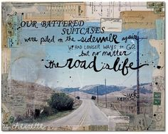 the road is life Kerouac