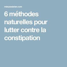 6 méthodes naturelles pour lutter contre la constipation