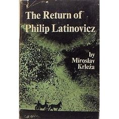 'The Return of Philip Latinovic' by Miroslav Krleza