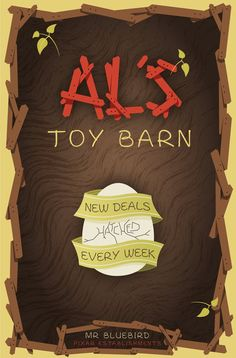 Al's Toy Barn by *Mr-Bluebird on deviantART ...he has posters for each section of disneyland (not world, i know...sucks) and for various establishments in pixar movies. so awesome.