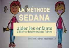 The SEDANA method: helping children release strong emotions (anger . - - The SEDANA method: helping children release strong emotions (anger, fear, sadness …) Communication Positive, Education Positive, Kids Education, Social Skills Lessons, Life Skills, Izu, Emotion, Helping Children, Learn French