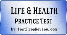 Free Life & Heath Practice Test by TestPrepReview. Get the help you need for your Life and Health Insurance exam.