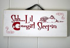 "Shh...Lil Cowgirl Sleepin   Wooden Sign  Hand made in USA on 3/4"" American Pine  Measures 13"" long x 5 1/2"" wide    Hung with Hair on Hide strap"