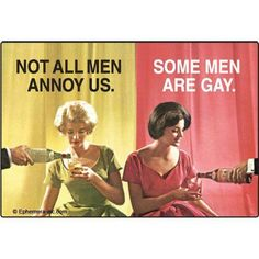 Not all men annoy us