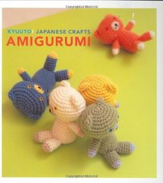 Kyuuto! Japanese Crafts! Amigurumi by Chronicle Books, http://www.amazon.com/dp/0811860825/ref=cm_sw_r_pi_dp_l.tVub0VY70AS