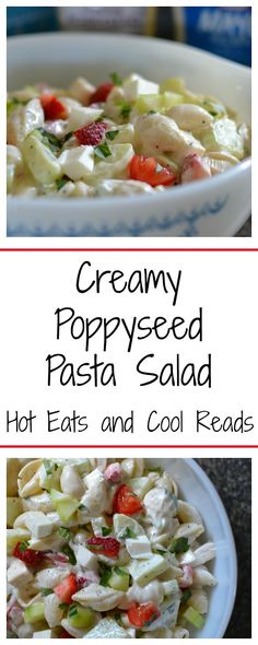 Hot Eats and Cool Reads: Creamy Poppyseed Pasta Salad Recipe