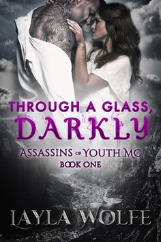 #Motorcycle MC #romance Through a Glass, Darkly by @LaylaWolfeAutho Assassins of Youth MC