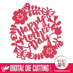 Happy Mothers Day Flowers Leaves Wreath - Get happy mothers day flowers leaves wreath and other digital die cutting shapes from TotallyJamie online shop. Each of the pieces you see will be cut individually and then assembled by you, so you can truly make it your own! Cutting files come in SVG, DXF and PDF File Formats. Use them with compatible softwares such as Silhouette STUDIO software, Sure Cuts A Lot, Make The Cut, Pazzles, Klick-n-Kut, Wishblade or other digital cutting machines…