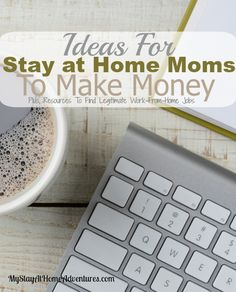 Ideas For Stay at Home Moms To Make Money- Can you make money from home? Yes you can! Here are some top Ideas For Stay at Home Moms To Make Money plus resource sites with over 40+ job opportunities.