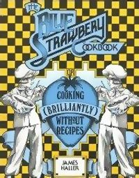 The Blue Strawberry Cookbook.  Cooking (brilliantly) without recipes.  This cookbook is from 1976, but you would think it is more modern.  It is an excellent guide to use your own creativity...with some help and basic ideas.  My family has been eating recipes from this cookbook for decades!  by Chef James Haller