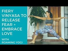 Fiery Vinyasa Flow to Release Fear + Embrace Love - YouTube