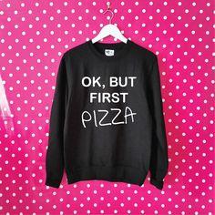 OK But First Pizza Sweatshirt. Unisex Sweatshirt. Pizza Lover Sweater. Pizza Sweatshirt. Pizza Gift. Funny Pizza Jumper.