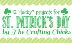 12 Lucky Projects for St. Patrick's Day by @The Crafting Chicks