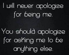 No apologies…