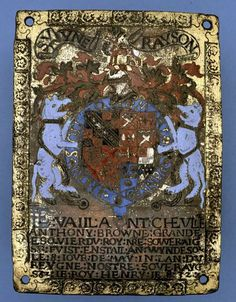 Stall-plate of the Order of the Garter; copper-gilt and enamelled with arms of Sir Anthony Browne, executor of King Henry VIII's will; bear supporters; leopard or stag.