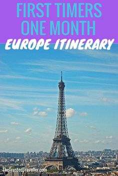Paris, one of the stops on my First Timers One Month Europe Itinerary - The Trusted Traveller