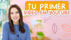 CONSEJOS PARA TU PRIMER VIDEO EN YOUTUBE ESTE 2020 - Tati Uribe