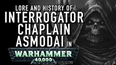 40 Facts and Lore on Interrogator Chaplain Asmodai in Warhammer Dark Angels Dark Eldar, Tyranids, Dark Angels, Warhammer 40000, Facts, Warhammer 40k