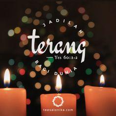 """""""Bangkitlah, menjadi teranglah, sebab terangmu datang dan kemuliaan TUHAN terbit atasmu [...] dan kemuliaan-Nya menjadi nyata atasmu."""" — Yesaya 60:1-2   #JadilahTerang #TeruskanBeritaSukacita #Teesalonika"""