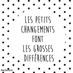 Les petits changements font les grosses différences