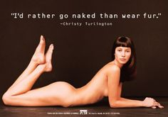 """PETA. The animal rights campaign group are renowned for their highly visible, frequently controversial campaigns. From young women dressed in lettuce bikinis to the annual """"Running of the Nudes"""" PR stunt which sees PETA activists run naked through Pamplona, Spain in a parody of the bull run tradition. The organisation has managed to win the celebrity vote –  Christy Turlington, Eva Mendes and Naomi Campbell have posed naked on billboards supporting the slogan """"I'd Rather Go Naked than wear…"""