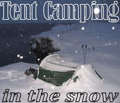 Smart winter, snow, and cold weather tent camping and gear tips. See what you need to be warm and comfortable. Snow Camping, Best Tents For Camping, Camping Near Me, Camping Lights, Diy Camping, Winter Camping, Camping With Kids, Camping Gear, Camping Hacks
