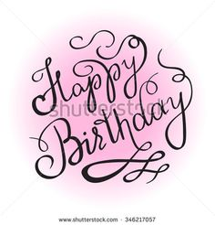 brush lettering | Brush Lettering Happy Birthday Stock Photos, Illustrations, and Vector ...