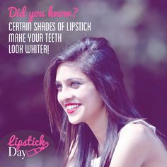 QUICK FASHION TIP: Lipsticks with bluer tones bring out the whiteness of your smile!
