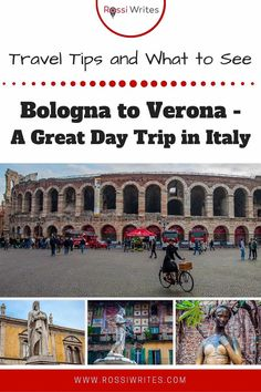Pin Me - Bologna to Verona – An Easy Day Trip in Italy You Need to Take (With Travel Tips and Sights to See) - rossiwrites.com Travel Articles, Travel Advice, Italy Travel Tips, Travel Destinations, Travel Images, Travel Photos, Best Travel Guides, Easy Day, Best Cities