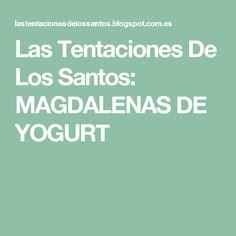 Las Tentaciones De Los Santos: MAGDALENAS DE YOGURT