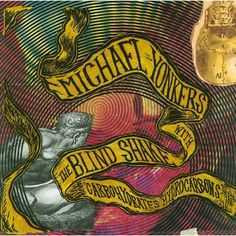 Michael Yonkers With The Blind Shake - Carbohydrates Hydrocarbons on LP