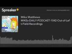 MIKEs-DAILY-PODCAST-1042-Out-of-Left-Field-Recordings (made with Spreaker)